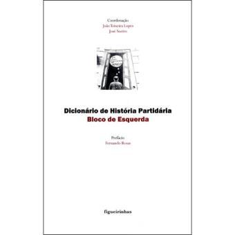 Dicionário de História Partidária: Bloco de Esquerda