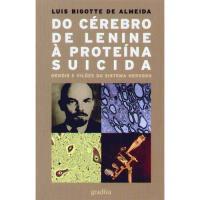 Do Cérebro de Lenine à Proteína Suicida