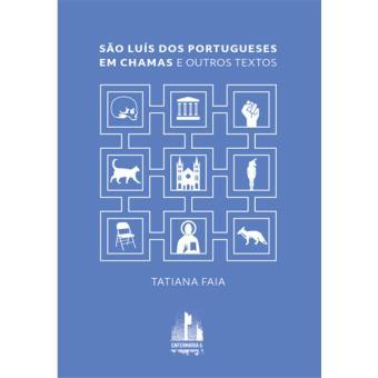 São Luís dos Portugueses em Chamas e Outros Textos