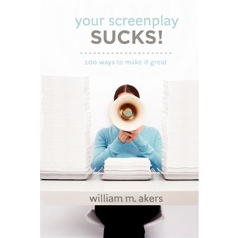 Your screenplay sucks!