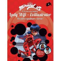 Miraculous: As Aventuras de Ladybug - Livro 4: Lady Wifi e Evillustrator