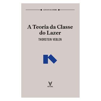 A Teoria da Classe do Lazer