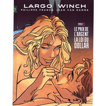 Largo Winch: Diptyques - Livre 7: Le Prix de L'Argent, La Loi du Dollar