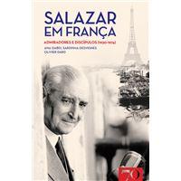 Salazar em França: Admiradores e Discípulos 1930-1974