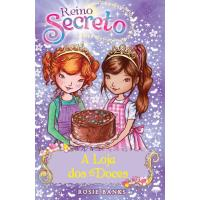 Reino Secreto - Livro 8: A Loja dos Doces