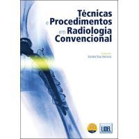 Técnicas e Procedimentos em Radiologia Convencional