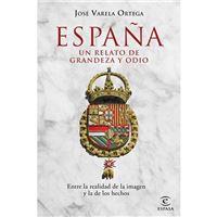 España-un relato de grandeza y odio