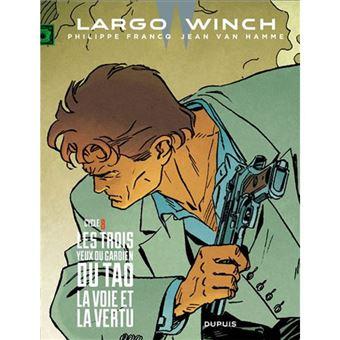 Largo Winch: Diptyques - Livre 8: Les Trois Yeux des Gardiens du Tao, La Voie et la Vertu
