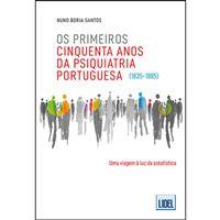 Primeiros Cinquenta Anos da Psiquiatria Portuguesa