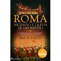 Roma - Ascensão e Queda de um Império