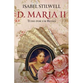 D. Maria II - Tudo Por Um Reino