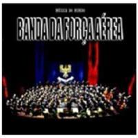 Música do Mundo: Banda da Força Aérea - CD