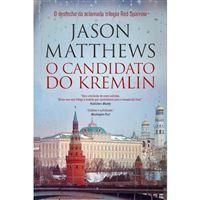 Trilogia Red Sparrow - Livro 3: O Candidato do Kremlin