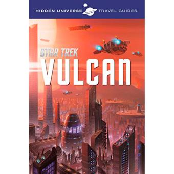 Hidden Universe Travel Guides - Star Trek: Vulcan