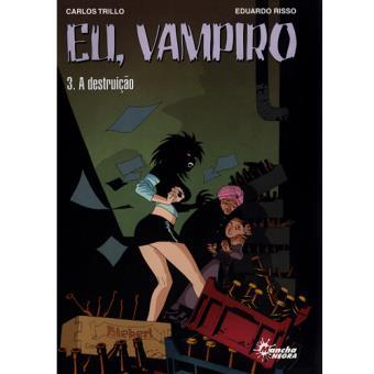 Eu, Vampiro - Livro 3: A Destruição