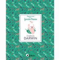 Pequenos Livros Sobre Grandes Pessoas - Livro 4: Charles Darwin