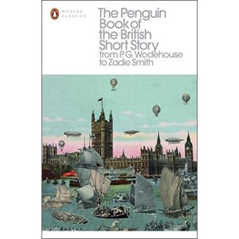 The Penguin Book of the British Short Story - Book 2: From P.G. Wodehouse to Zadie Smith