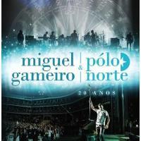 Miguel Gameiro & Pólo Norte – 20 Anos (2CD)