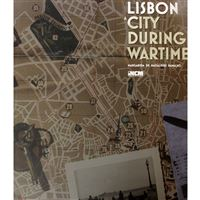 Lisbon: A City During Wartime