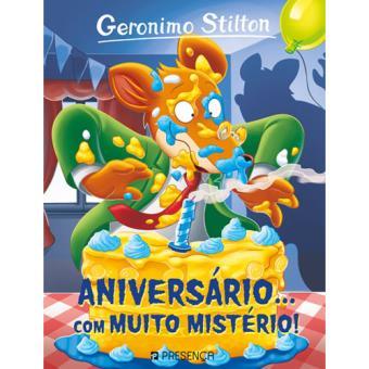 Geronimo Stilton - Livro 76: Aniversário... Com Muito Mistério!