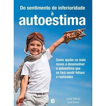 Do Sentimento da Inferioridade à Autoestima
