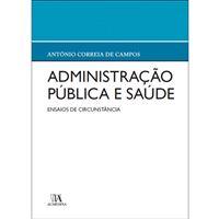 Administração Pública e Saúde - Ensaios de Circunstância