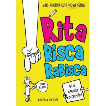 Rita Risca Rabisca - Livro 1: Que Grande Confusão!