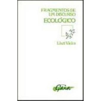 Fragmentos de um Discurso Ecológico