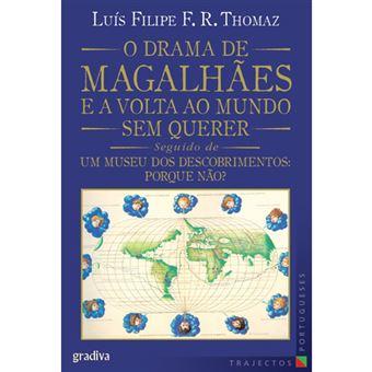 O Drama de Magalhães e a Volta ao Mundo Sem Querer