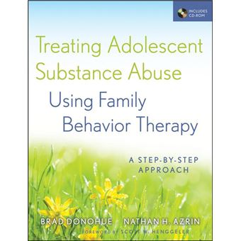 Treating Adolescent Substance Abuse Using Family Behavior Therapy