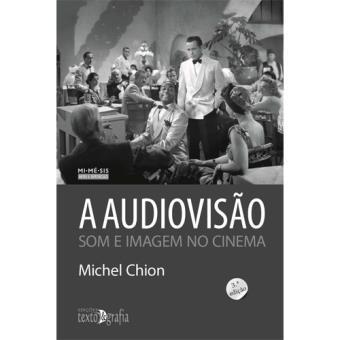 A Audiovisão: Som e Imagem no Cinema