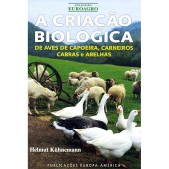 A Criação Biológica de Aves de Capoeira, Carneiros, Cabras e Abelhas