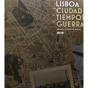 Lisboa: Una Ciudad En Tiempos de Guerra