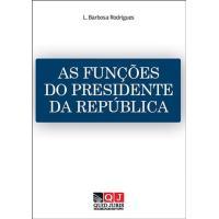 As Funções do Presidente da República