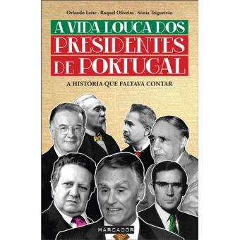 A Vida Louca dos Presidentes de Portugal