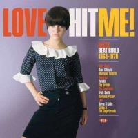 Love Hit Me! Decca Beat Girls 1963-1970 (Limited Edition) (Yellow Vinyl)