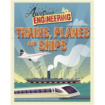 Awesome engineering: trains, planes
