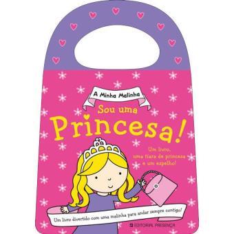 A Minha Malinha: Sou Uma Princesa!