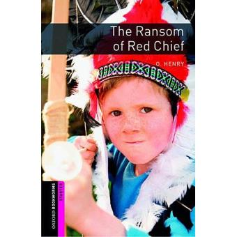 Oxford Bookworms Library - Starter: The Ransom of Red Chief
