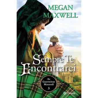 As Guerreiras Maxwell - Livro 3: Sempre te Encontrarei