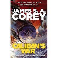 The Expanse - Book 2: Caliban's War