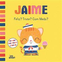 Jaime - Livro 6: Feliz? Triste? Com Medo?