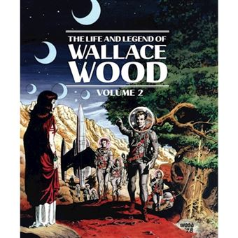 Life and legend of wallace wood vol