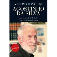 Agostinho da Silva - A Última Conversa