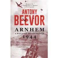 Arnhem 1944: A Batalha Pelas Pontes