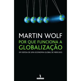 Por que Funciona a Globalização