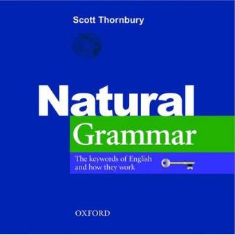 Oxford Natural Grammar : The Key Words of English and How They Work