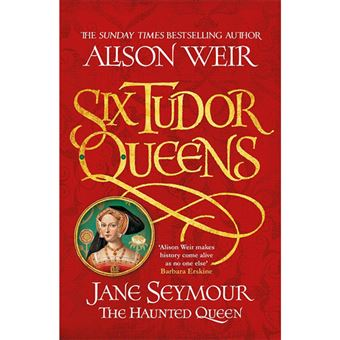 Six Tudor Queens - Book 3: Jane Seymour, the Haunted Queen