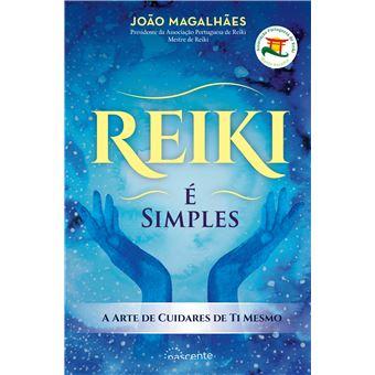 Reiki é Simples - A Arte de Cuidares de Ti Mesmo