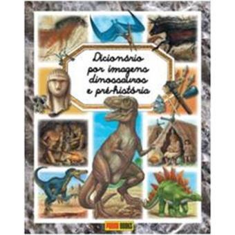 Dicionário por Imagens dos Dinossauros e Pré-História